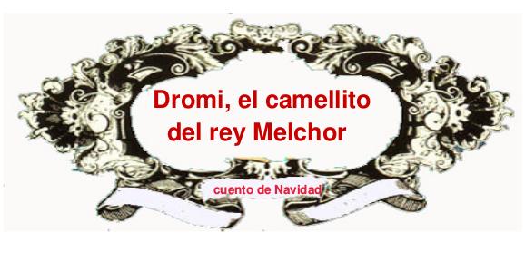 cuento dromi el camellito de Melchor - cabecera